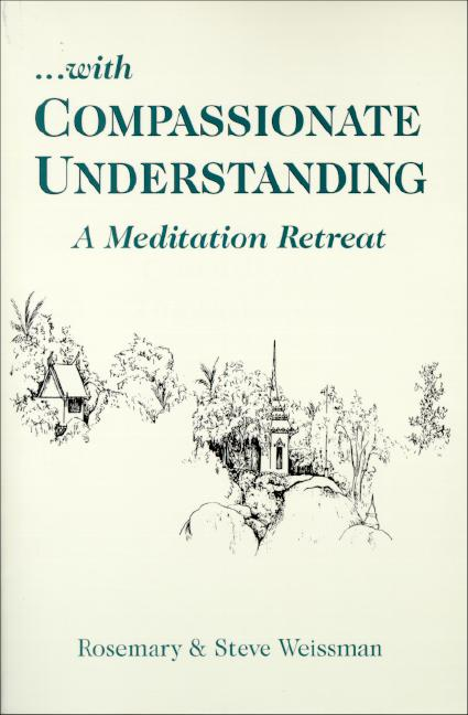 ...with Compassionate Understanding: A Meditation Retreat