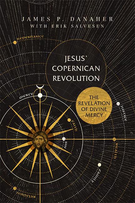 Jesus' Copernican Revolution: The Revelation of Divine Mercy