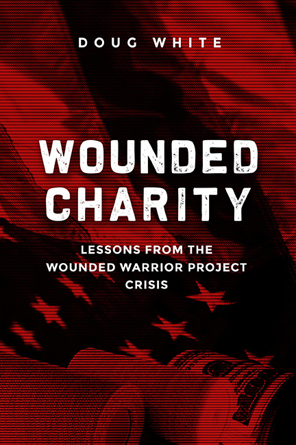 Wounded Charity: Lessons Learned from the Wounded Warrior Project Crisis
