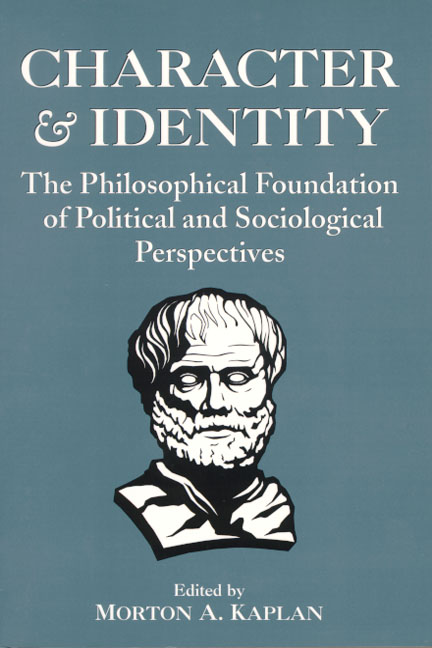 Character & Identity, Vol 1: The Philosophical Foundation of Political and Sociological Perspectives