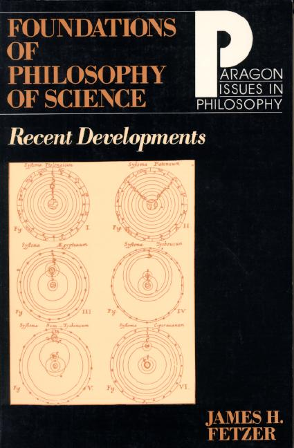 Foundations of Philosophy of Science: Recent Developments