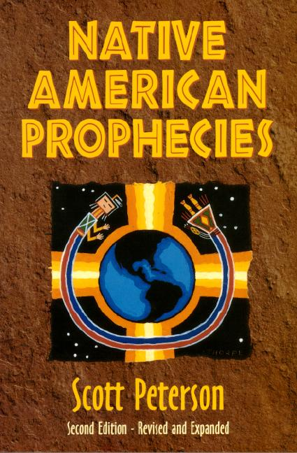 Native American Prophecies: History, Wisdom and Startling Predictions