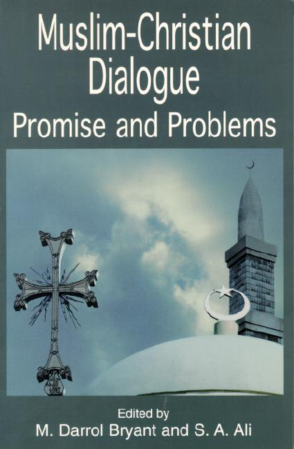 Muslim-Christian Dialogue: Promise and Problems