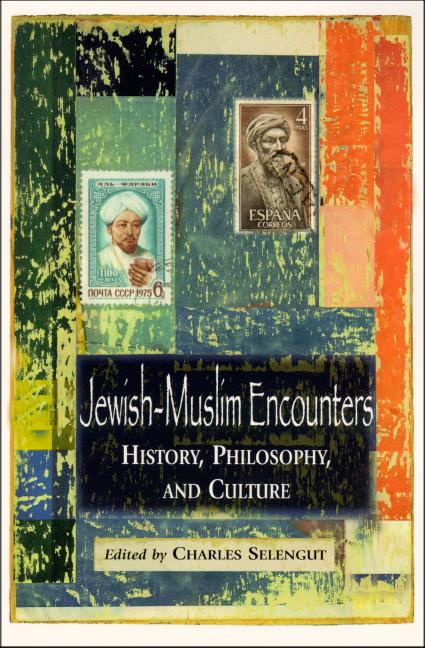 Jewish-Muslim Encounters: History, Philosophy, and Culture
