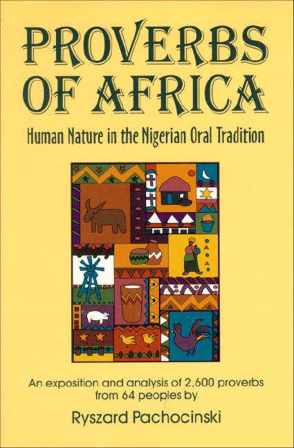 Proverbs of Africa: Human Nature in the Nigerian Oral Tradition