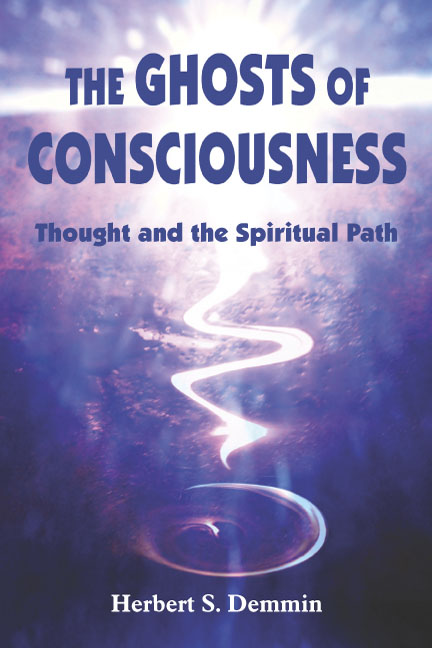 Ghosts of Consciousness: Thought and the Spiritual Path