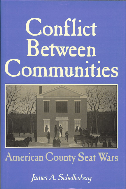 Conflict Between Communities, The: American County Seat Wars