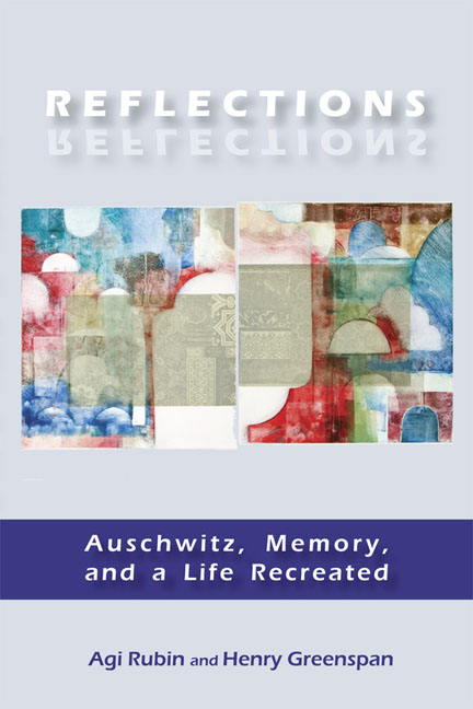 Reflections: Auschwitz, Memory, and a Life Recreated