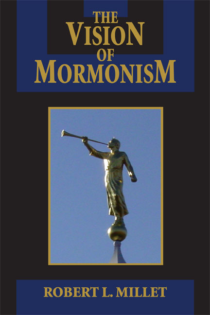 Vision of Mormonism: Pressing the Boundaries of Christianity