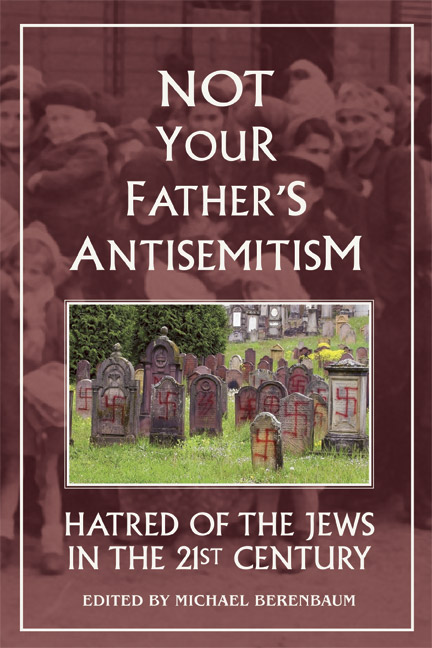 Not Your Father's Antisemitism: Hatred of the Jews in the 21st Century