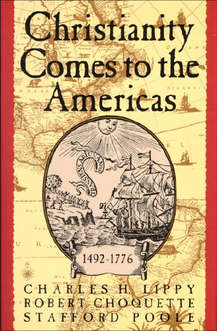 Christianity Comes to the Americas: 1492-1776