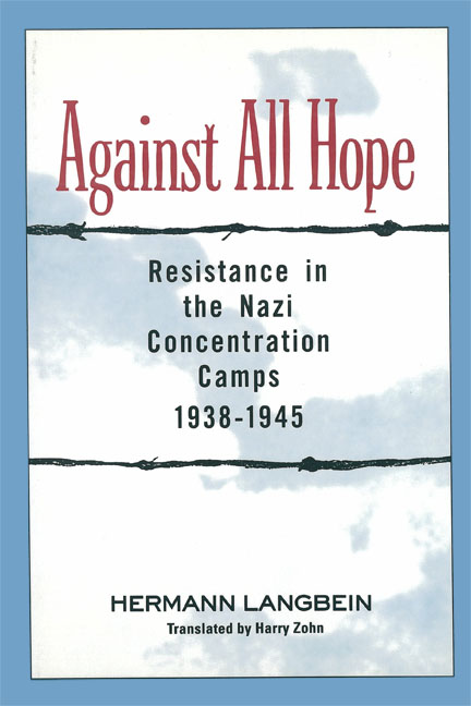 Against All Hope: Resistance in the Nazi Concentration Camps, 1938-1945