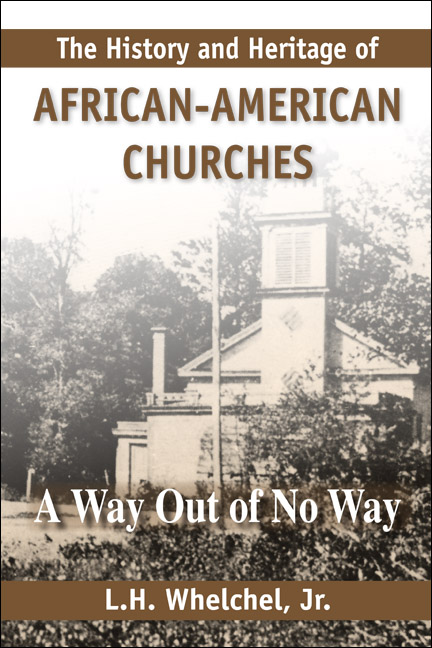 The History and Heritage of African American Churches: A Way Out of No Way
