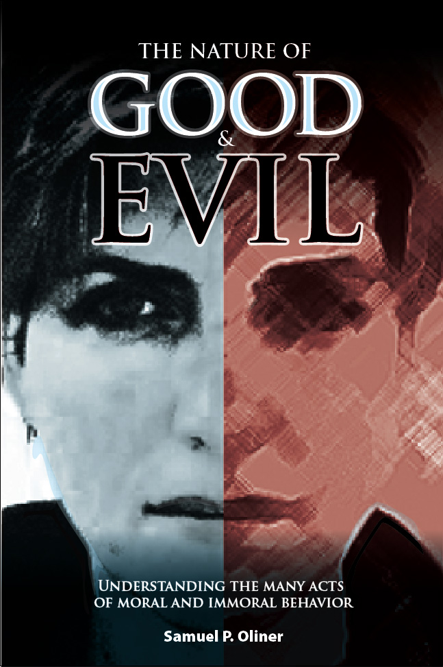 The Nature of Good and Evil: Understanding the Acts of Moral and Immoral Behavior