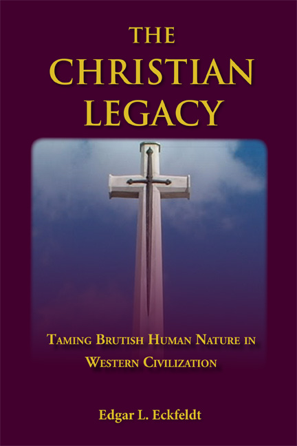 The Christian Legacy: Taming Brutish Human Nature in Western Civilization