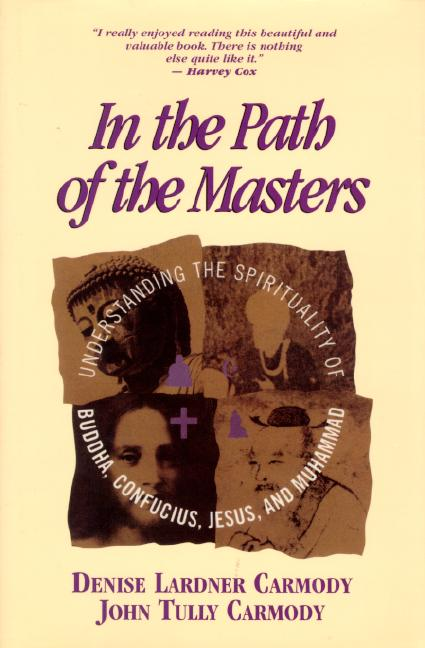 In the Path of the Masters: Buddha, Confucius, Jesus and Muhammed