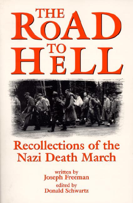 Road to Hell, The: Recollections of the Nazi Death March