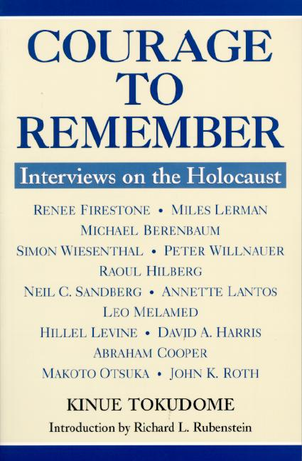 Courage to Remember: Interviews on the Holocaust