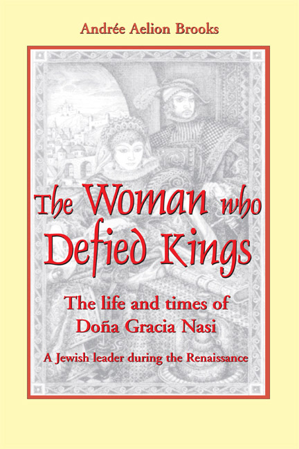 Woman who Defied Kings, The: The Life and Times of Doña Gracia Nasi