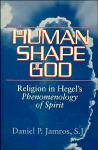 Human Shape of God: Religion in Hegel's Phenomenology of Spirit