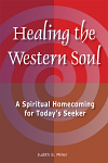 Healing the Western Soul: A Spiritual Homecoming for Today's Seeker