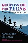 Success 101 for Teens: 7 Traits for a Winning Life