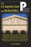 U.S. Supreme Court and Medical Ethics: From Contraception to Managed Health Care