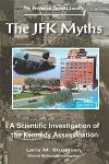 JFK Myths: A Scientific Investigation of the Kennedy Assassination