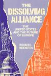 Dissolving Alliance, The: US and the Future of Europe