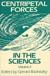 Centripetal Forces in the Sciences, Vol 2